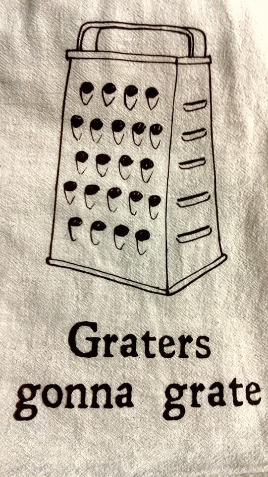 Graters gonna grate towel from Green Pea Press Lowe Mill Huntsville AL (photo by Sheila Scarborough)