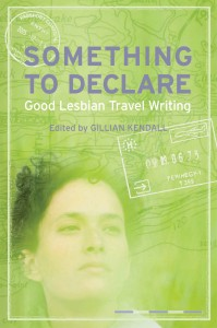 Something to Declare, Good Lesbian Travel Writing