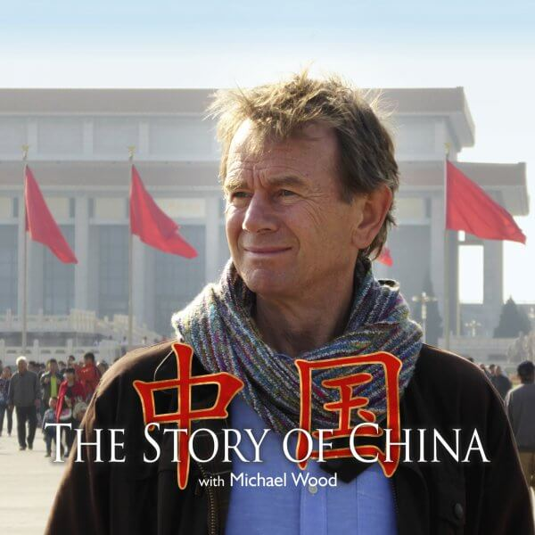 Story of China Michael Wood in Beijing