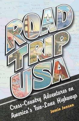 Cover of Road Trip USA, by Jamie Jensen (courtesy Perseus Books)